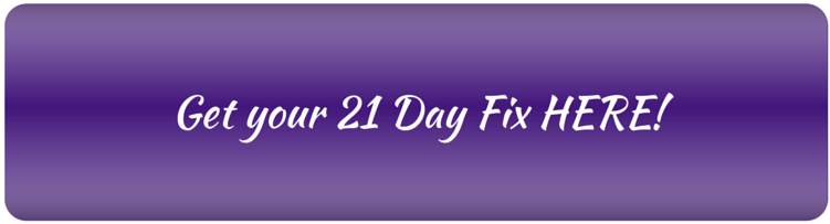 Get your21 Day Fix HERE!